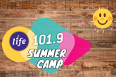 Life 101.9 Presents Virtual Summer Camp